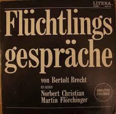 brecht flüchtlingsgespräche bertolt brecht es lesen norbert christian martin flörchinger