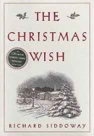 the christmas wish book fiction book review the christmas wish by richard m siddoway