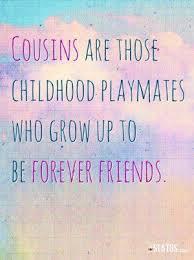best 25 best cousin quotes ideas on pinterest best cousin