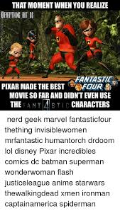 Pixar Meme - that moment when you realize fantastic pixar made the best four