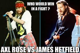 Axl Rose Meme - axl rose vs james hetfield by motorbreath meme center