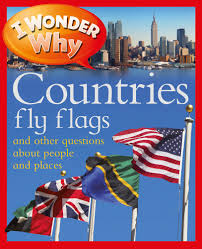 Flags Countries I Wonder Why Countries Fly Flags Philip Steele Macmillan