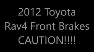toyota rav4 brake problems toyota rav4 problem
