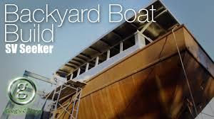 building a boat sv seeker weekend youtube