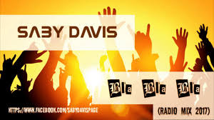 saby davis bla bla bla radio mix 2017 youtube
