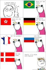 Language Meme - well i was going to learn a new language by airsoftjosh meme center