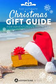 best gifts for adventurous travelers the ultimate christmas list