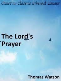 lord u0027s prayer christian classics ethereal library