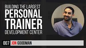 tr007 jon goodman building the largest personal trainer