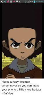 ill 91 311 pm heres a huey freeman screensaver so you can make