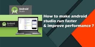 how to make android faster how to make android studio faster improve performance techaxioms