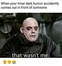 Dark Memes - 25 best memes about dark humor dark humor memes