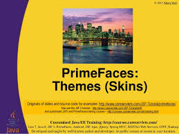 themes of java primefaces tutorial themes skins