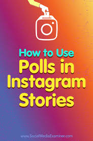 how to use polls in instagram stories social media examiner