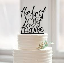 engagement cake toppers the best is yet to come wedding cake topper distinctive custom