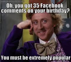 Gym Birthday Meme - willy wonka happy birthday facebook meme happy birthday memes