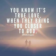 Prince Charming Love Quotes by You Know It U0027s True Love When They Bring You Closer To God Adam