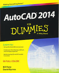 autocad 2014 for dummies amazon co uk bill fane david byrnes