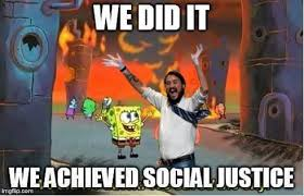 Justice Meme - we did it wheaton we achieved social justice wil wheaton