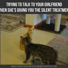Silent Treatment Meme - silent treatment by rich231 meme center