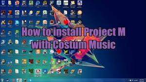 how to install project m how to install project m and custom music youtube