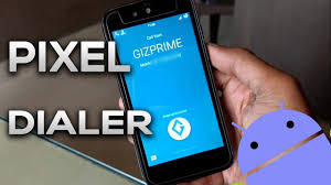 best android dialer apk how to get pixel dialer app for any android devices