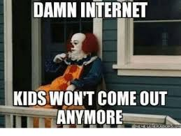 Memes For Kids - damn internet kids won t come out anymore iniemelenerador co