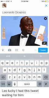 L Meme - leonardo dicaprio leo lucky i had this tweet waiting for him