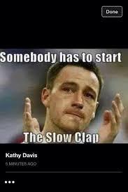Slow Clap Meme - slow clap photo comments pinterest