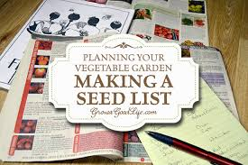 planning your vegetable garden making a seed list
