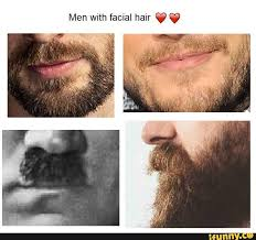 Facial Hair Meme - men with facial hair know your meme