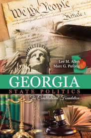 georgia state politics the constitutional foundation higher