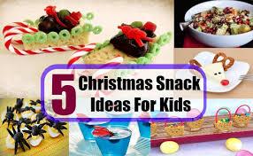 Christmas Party Food Kids - christmas snack ideas for kids christmas snack recipes for kids