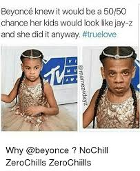 Jay Z Beyonce Meme - beyoncé knew it would be a 5050 chance her kids would look like jay