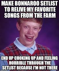 Bonnaroo Meme - figured out what the bonnaroo blues are imgflip