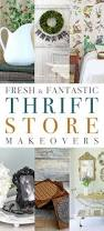 thrift store diy home decor 10 fresh and fantastic thrift store makeovers store thrift