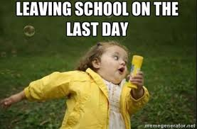 Memes For School - memes perfectly describe all your feelings about the last day of