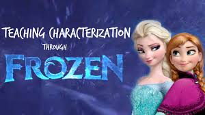 characterization lesson using disney u0027s frozen youtube