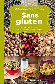 cuisine sans gluten livre livre petits secrets de cuisine sans gluten alexandra beauvais