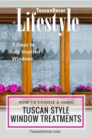 how to choose u0026 hang tuscan curtains draperies and window