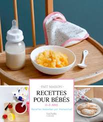 recette de cuisine sur 3 recettes pour bébés hachette pratique