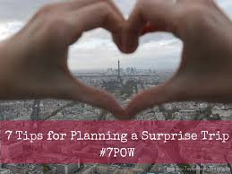 7 tips for planning a surprise trip 7pow taylor hearts travel
