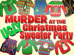 murder at the ugly christmas sweater party my mystery party