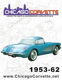 c2 corvette parts catalogs chicago corvette 1953 82 corvette parts and