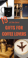 coffee gifts for coffee lovers 19 ideas to go bananas over home