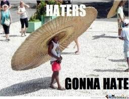 Hat Meme - haters gonna hat by wasabininja22 meme center