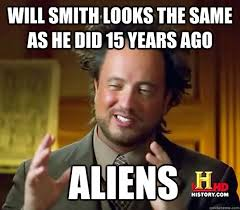 Memes Will Smith - will smith looks the same as he did 15 years ago aliens ancient