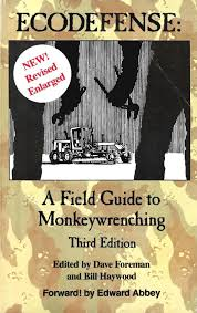 ecodefense a field guide to monkeywrenching by zines me issuu