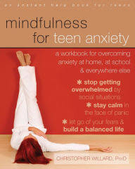 mindfulness for teen anger a workbook to overcome anger and