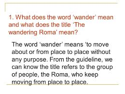 module 10 unit 2 project the wandering roma 1 what does the word